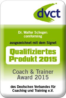 """dvct-Signet """"Qualifiziertes Produkt 2015"""" für das innovative Beratungskonzept """"comforming"""" von Dr. Walter Schoger, comweit"""